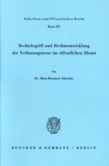 Cover: Rechtsbegriff und Rechtsentwicklung der Verfassungstreue im öffentlichen Dienst