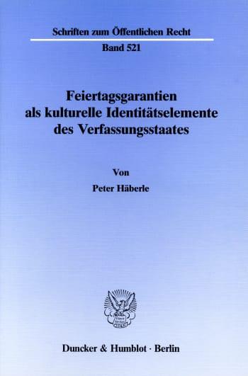 Cover: Feiertagsgarantien als kulturelle Identitätselemente des Verfassungsstaates