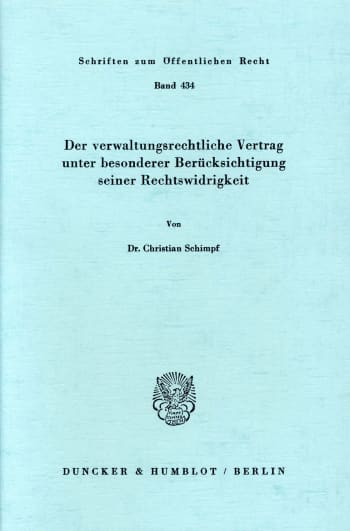 Cover: Der verwaltungsrechtliche Vertrag unter besonderer Berücksichtigung seiner Rechtswidrigkeit