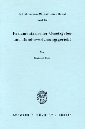 Cover: Parlamentarischer Gesetzgeber und Bundesverfassungsgericht