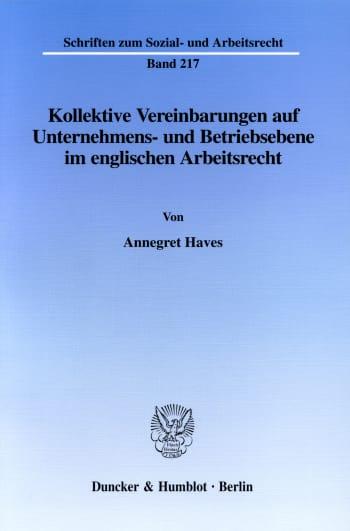 Cover: Kollektive Vereinbarungen auf Unternehmens- und Betriebsebene im englischen Arbeitsrecht