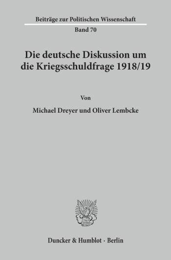 Cover: Die deutsche Diskussion um die Kriegsschuldfrage 1918/19