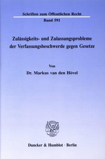 Cover: Zulässigkeits- und Zulassungsprobleme der Verfassungsbeschwerde gegen Gesetze