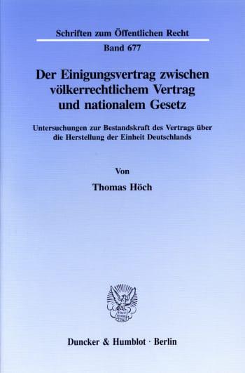 Cover: Der Einigungsvertrag zwischen völkerrechtlichem Vertrag und nationalem Gesetz