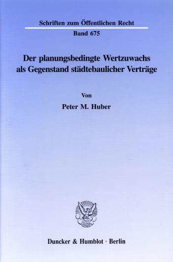 Cover: Der planungsbedingte Wertzuwachs als Gegenstand städtebaulicher Verträge