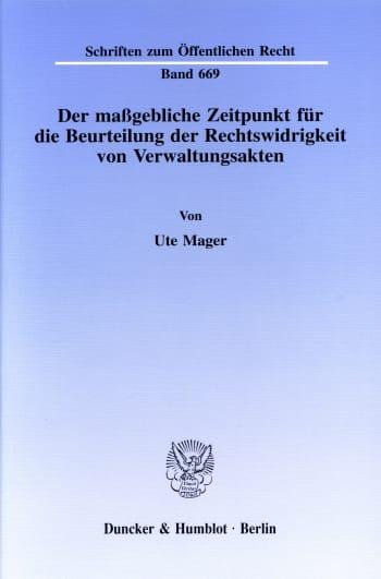 Cover: Der maßgebliche Zeitpunkt für die Beurteilung der Rechtswidrigkeit von Verwaltungsakten