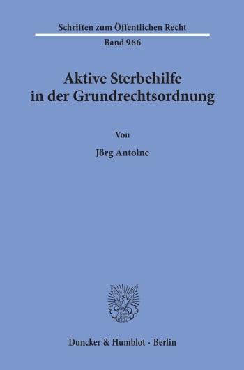 Cover: Aktive Sterbehilfe in der Grundrechtsordnung