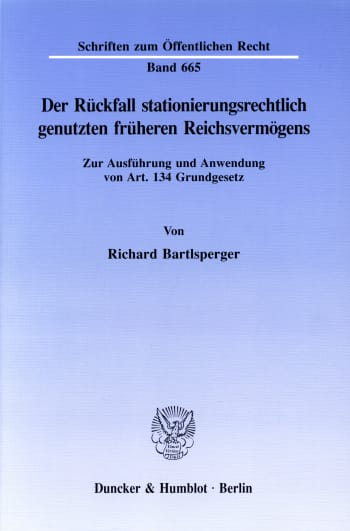 Cover: Der Rückfall stationierungsrechtlich genutzten früheren Reichsvermögens