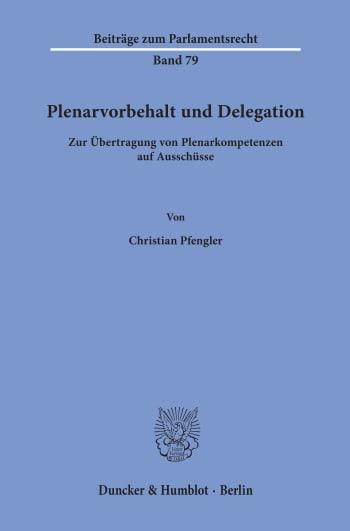 Cover: Plenarvorbehalt und Delegation
