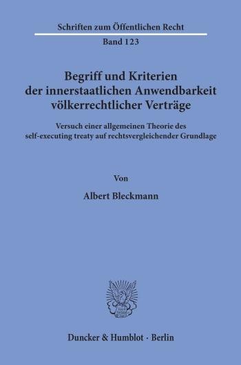 Cover: Begriff und Kriterien der innerstaatlichen Anwendbarkeit völkerrechtlicher Verträge