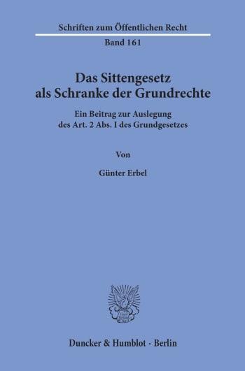 Cover: Das Sittengesetz als Schranke der Grundrechte