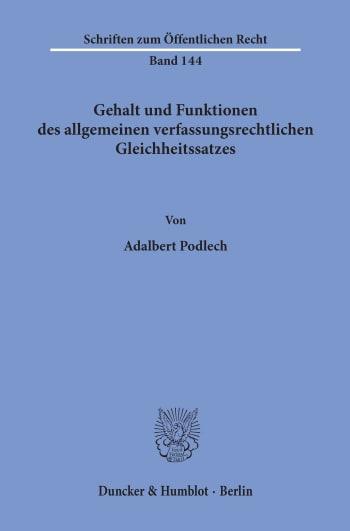 Cover: Gehalt und Funktionen des allgemeinen verfassungsrechtlichen Gleichheitssatzes