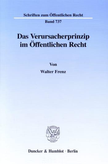 Cover: Das Verursacherprinzip im Öffentlichen Recht