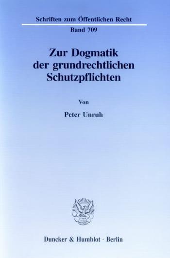 Cover: Zur Dogmatik der grundrechtlichen Schutzpflichten