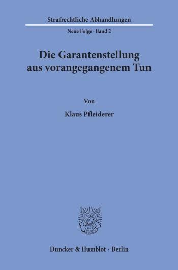 Cover: Die Garantenstellung aus vorangegangenem Tun