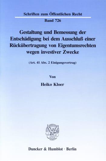 Cover: Gestaltung und Bemessung der Entschädigung bei dem Ausschluß einer Rückübertragung von Eigentumsrechten wegen investiver Zwecke