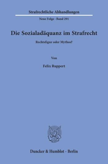 Cover: Die Sozialadäquanz im Strafrecht