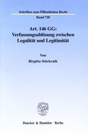 Cover: Art. 146 GG: Verfassungsablösung zwischen Legalität und Legitimität