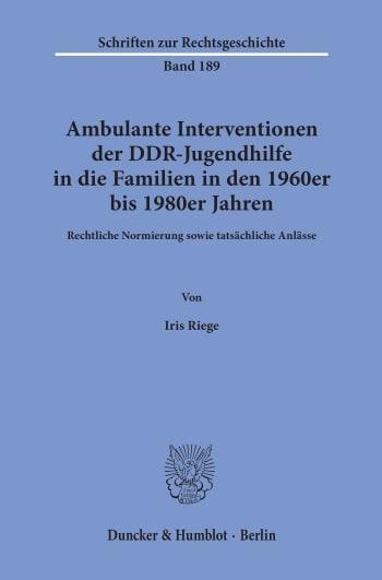 Cover: Ambulante Interventionen der DDR-Jugendhilfe in die Familien in den 1960er bis 1980er Jahren
