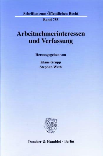 Cover: Arbeitnehmerinteressen und Verfassung
