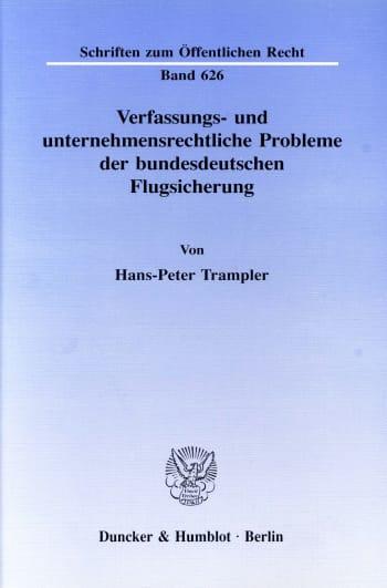 Cover: Verfassungs- und unternehmensrechtliche Probleme der bundesdeutschen Flugsicherung