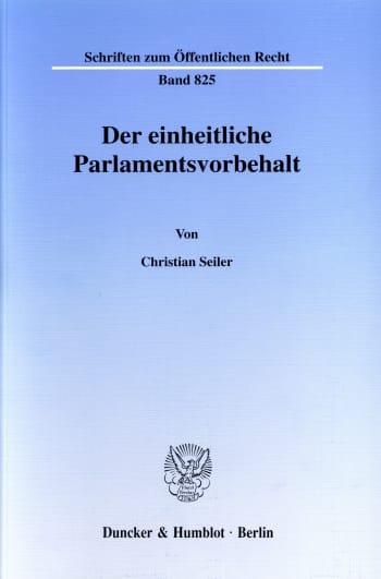 Cover: Der einheitliche Parlamentsvorbehalt