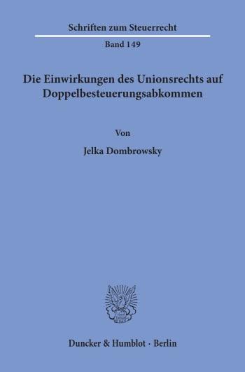 Cover: Die Einwirkungen des Unionsrechts auf Doppelbesteuerungsabkommen