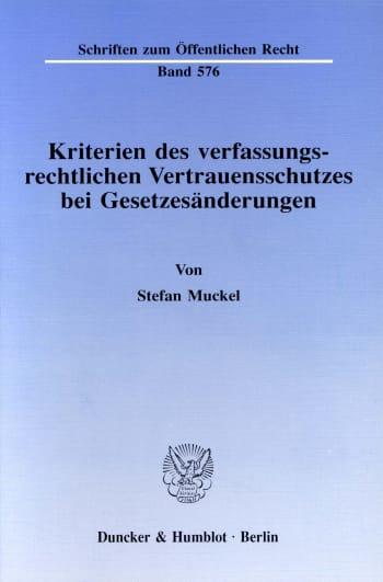 Cover: Kriterien des verfassungsrechtlichen Vertrauensschutzes bei Gesetzesänderungen