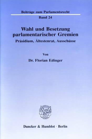 Cover: Wahl und Besetzung parlamentarischer Gremien