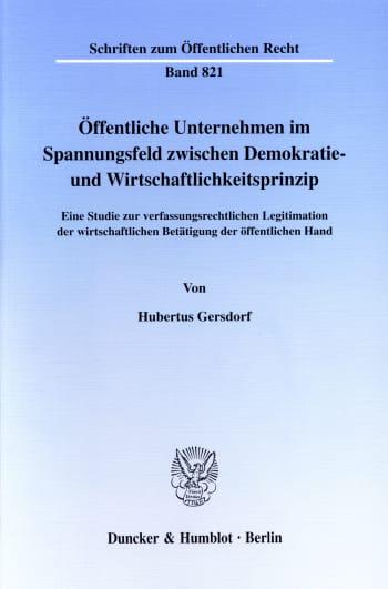 Cover: Öffentliche Unternehmen im Spannungsfeld zwischen Demokratie- und Wirtschaftlichkeitsprinzip