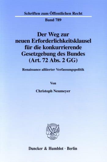 Cover: Der Weg zur neuen Erforderlichkeitsklausel für die konkurrierende Gesetzgebung des Bundes (Art. 72 Abs. 2 GG)