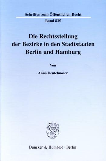 Cover: Die Rechtsstellung der Bezirke in den Stadtstaaten Berlin und Hamburg