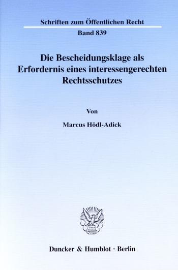 Cover: Die Bescheidungsklage als Erfordernis eines interessengerechten Rechtsschutzes