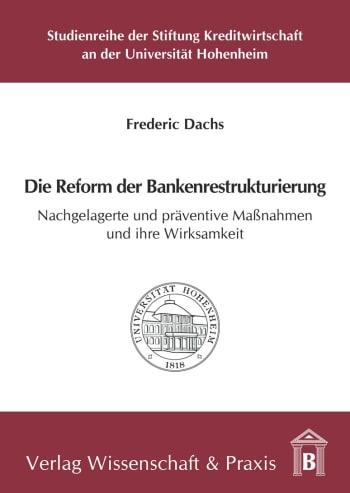 Cover: Die Reform der Bankenrestrukturierung