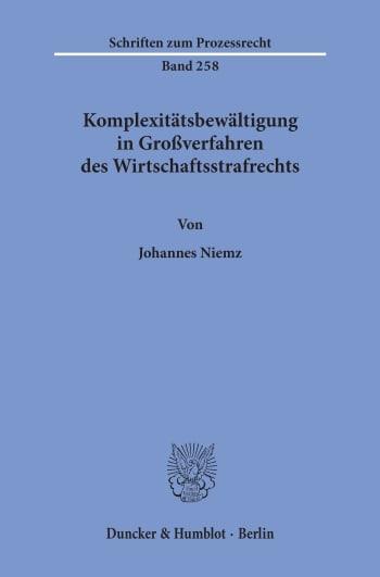 Cover: Komplexitätsbewältigung in Großverfahren des Wirtschaftsstrafrechts