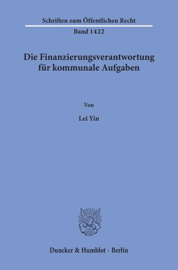 Cover: Die Finanzierungsverantwortung für kommunale Aufgaben