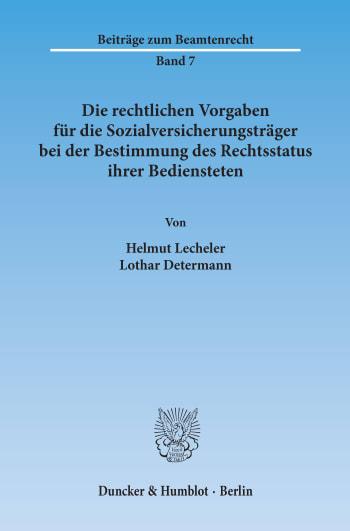 Cover: Die rechtlichen Vorgaben für die Sozialversicherungsträger bei der Bestimmung des Rechtsstatus ihrer Bediensteten