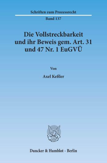 Cover: Die Vollstreckbarkeit und ihr Beweis gem. Art. 31 und 47 Nr. 1 EuGVÜ