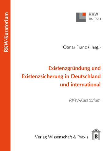 Cover: Existenzgründung und Existenzsicherung in Deutschland und international