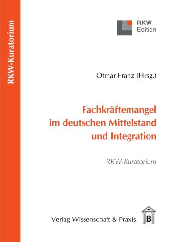Cover: Fachkräftemangel im deutschen Mittelstand und Integration
