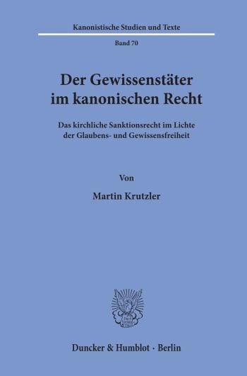 Cover: Der Gewissenstäter im kanonischen Recht