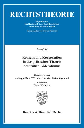 Cover: Konsens und Konsoziation in der politischen Theorie des frühen Föderalismus