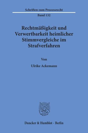 Cover: Rechtmäßigkeit und Verwertbarkeit heimlicher Stimmvergleiche im Strafverfahren