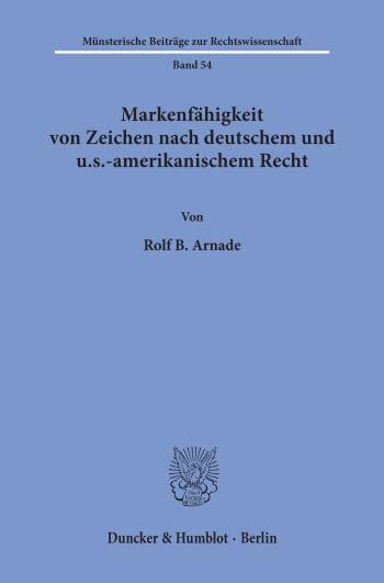 Cover: Markenfähigkeit von Zeichen nach deutschem und u.s.-amerikanischem Recht
