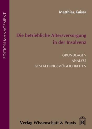 Cover: Die betriebliche Altersversorgung in der Insolvenz