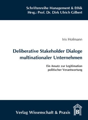 Cover: Deliberative Stakeholder Dialoge multinationaler Unternehmen