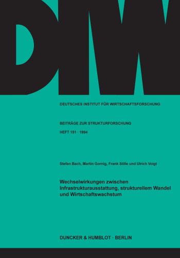 Cover: Wechselwirkungen zwischen Infrastrukturausstattung, strukturellem Wandel und Wirtschaftswachstum