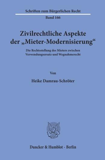 Cover: Zivilrechtliche Aspekte der »Mieter-Modernisierung«