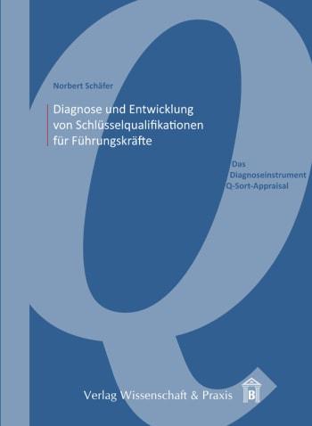Cover: Diagnose und Entwicklung von Schlüsselqualifikationen für Führungskräfte