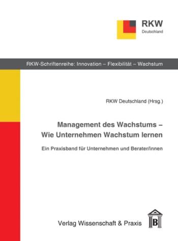 Cover: Management des Wachstums - Wie Unternehmen Wachstum lernen